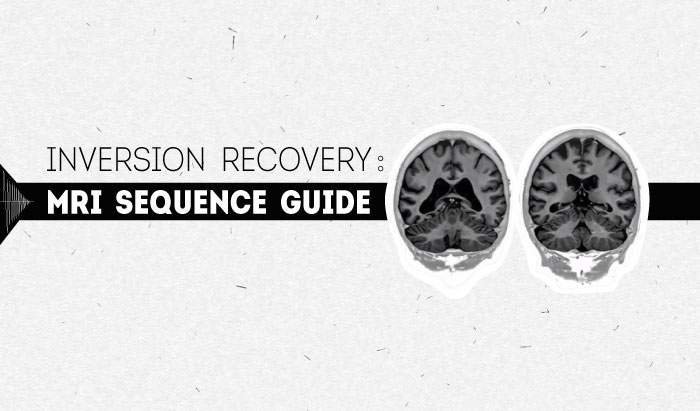 Inversion Recovery: MRI Sequence Guide
